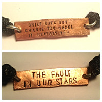 Grief does not change you Hazel it reveals you The Fault in Our Stars Two Sided Copper Adjustable Bracelet
