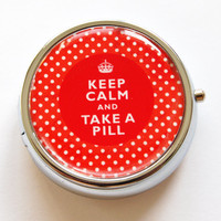 Keep Calm Take A Pill - Pill Case by KellysMagnets