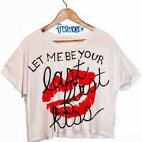Let me be your First Last Kiss Short Sleeve Crop