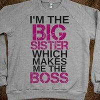 I'M THE BIG SISTER WHICH MAKES ME THE BOSS SWEATSHIRT (PINK BLACK)
