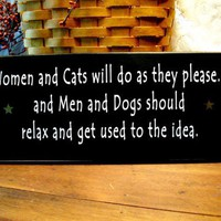 Women and Cats will do as they Wood Sign | CountryWorkshop - Folk Art & Primitives on ArtFire