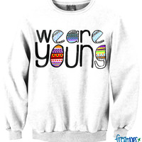 We Are Young Crewneck