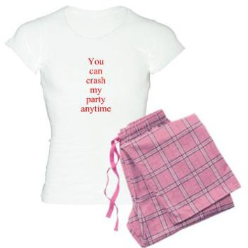 You can crash my party anytime Pajamas> You can crash my party anytime> Twisted Twang
