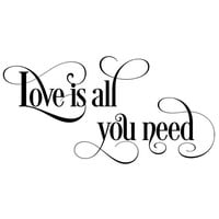Love is all you need decorative wall decal. Wall Decal Words Quote Sticker  WW4006