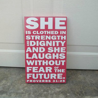 She Is Clothed In Strength And Dignity And She Laughs Without Fear Of The Future Proverbs 31:25 8x12 Wood Sign