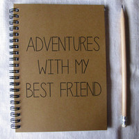 Adventures with my Best Friend - 5 x 7 journal
