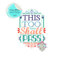 This Too Shall Pass. Typography Cross Stitch Pattern.