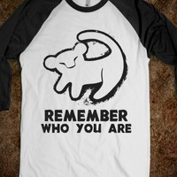 REMEMBER WHO YOUR ARE