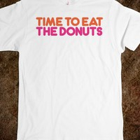 Funny Dunkin' Donuts' Parody 'Time to Eat the Donuts' T-Shirt