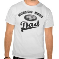 World's Best Husband & Dad Tee Shirt from Zazzle.com