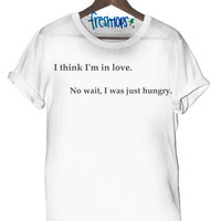 Just Hungry T Shirt