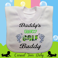 Daddy's New Golf Buddy Funny Baby Bib