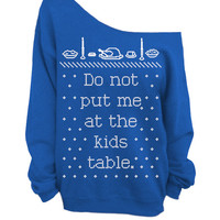 Ugly Christmas and Thanksgiving Sweater - Blue Slouchy Oversized CREW - Do not put me at the kids table.
