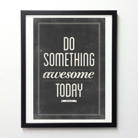 Motivational typography poster - Do something awesome today - Black and white retro-style quote art print A3