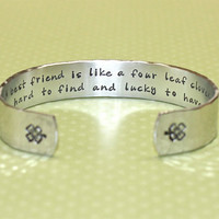Best Friend Gift - A best friend is like a four leaf clover...Custom Hand Stamped Aluminum Cuff Bracelet by Korena Loves