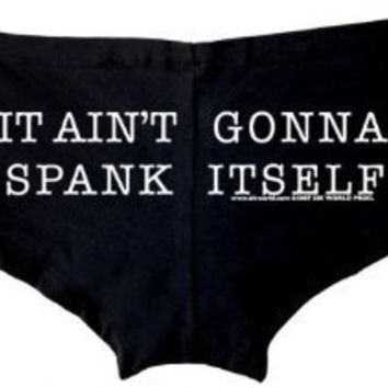 It Ain't Gonna Spank Itself Womens Stripper Shorts - Available in All sizes