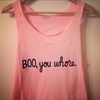 Hand-Dyed Boo, You Whore Tank
