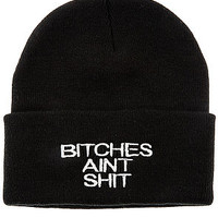 The Bitches Aint Shit Beanie