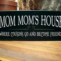 Wood Wall Sign Mom Mom's House Grandmother Plaque