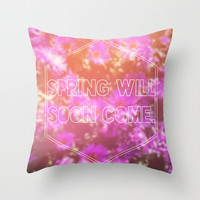 Spring Will Soon Come Throw Pillow by Josrick