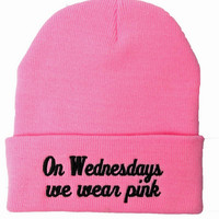ON WEDNESDAYS WE WEAR PINK BEANIE