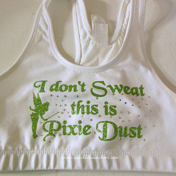 Tinker Bell I Don't Sweat this is Pixie Dust Cotton Sports Bra Cheerleading, Yoga, Running, Working Out
