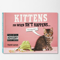 Kittens For When Sh*t Happens By Trevor Davies - Urban Outfitters