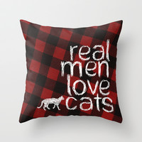 Real Men Love Cats Throw Pillow by Charlene McCoy