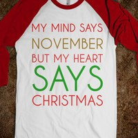 MY MIND SAYS NOVEMBER BUT MY HEART SAYS CHRISTMAS