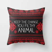 Keep The Change, You Filthy Animal! Throw Pillow by Sara Eshak