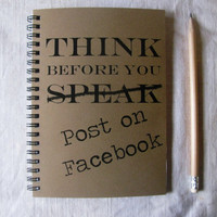 Think before you post on Facebook- 5 x 7 journal