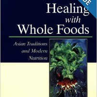 Healing With Whole Foods: Asian Traditions and Modern Nutrition (3rd Edition) Paperbackby Paul Pitchford (Author)