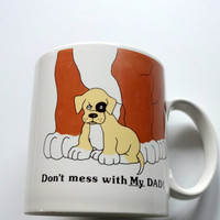 Vintage Don't Mess With My Dad Ceramic Coffee Mug 1980s