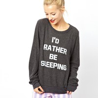 Wildfox I'd Rather Be Sleeping Sweatshirt Exclusive To ASOS