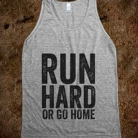 Run Hard Or Go Home (Grey Tank)