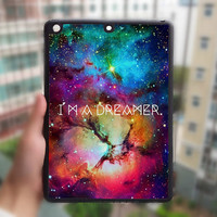 iPad Air Case,I am a Dreamer,iPad Mini 2 Case,iPad Mini Case,iPad 4 Case,iPad 3 Case,New iPad Case,iPad2 Case,iPad Case,iPad Air Cover