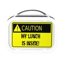 CAUTION My lunch is inside WARNING! Lunch Box