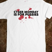 Hilarious 'Cyber Monday is for Pussies' Black Friday T-Shirt