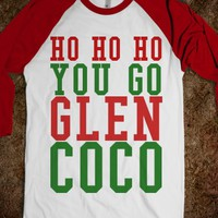HO HO HO YOU GO GLEN COCO