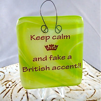 Keep Calm & Fake a British Accent Stand-up Plaque