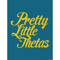 Kappa Alpha Theta Pretty Little Thetas Print