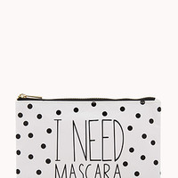 I Need Mascara Small Cosmetic Pouch
