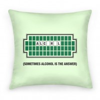 Sometimes Alcohol is the Answer Pillow