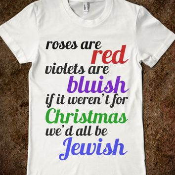 If it weren't for Christmas, we'd all be Jewish