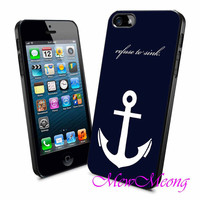 Anchor Refuse To Sink Quotes - iPhone Case - iPhone 4 iPhone 4s - iphone 5 - Samsung S3 - Samsung S4