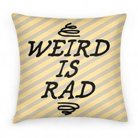 Weird Is Rad Pillow
