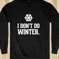 I DON'T DO WINTER.