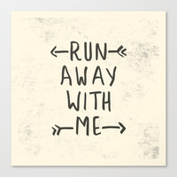 Run Away With Me  Stretched Canvas by LookHUMAN