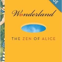 Wonderland: The Zen of Alice Paperbackby Daniel Doen Silberberg (Author)