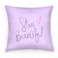Stay Beautiful Pillow